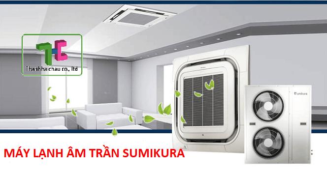 Có nên mua máy lạnh điều hòa âm trần Sumikura không?